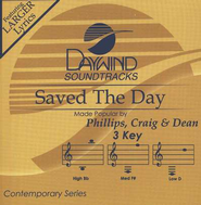 Saved The Day, Accompaniment CD     -     By: Phillips Craig & Dean