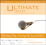 Glorious Day: Living He Loved Me - Low key performance track w/ background vocals  [Music Download] -