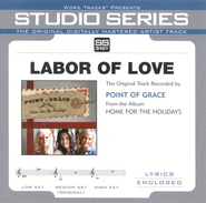 Labor Of Love, Accompaniment CD   -              By: Point of Grace