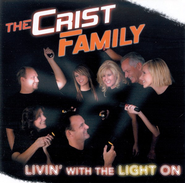 Livin' With The Light On CD   -     By: The Crist Family