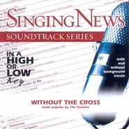 Without The Cross, Accompaniment CD  - Slightly Imperfect  -     By: The Greenes