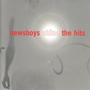 Shine: The Hits, Cassette   -     By: Newsboys