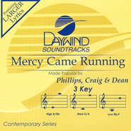 Mercy Came Running, Accompaniment CD   -     By: Phillips Craig & Dean