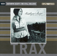 We Still Believe (CD Trax)   -              By: Kathryn Scott