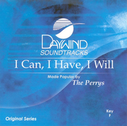 I Can, I Have, I Will, Accompaniment CD   -     By: The Perrys