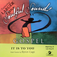 It Is To You, Accompaniment CD   -     By: Byron Cage