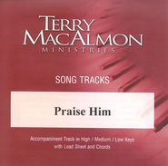 Praise Him, Accompaniment CD   -     By: Terry MacAlmon