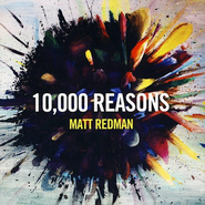 10,000 Reasons CD  -              By: Matt Redman