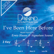 I've Been Here Before Acc, CD  -              By: Ernie Haase & Signature Sound