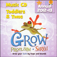 Grow, Proclaim, Serve! Toddler's and Two's Music CD (Annual 2012-13): Grow your faith by leaps and bounds  -