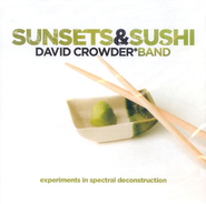 Sunsets & Sushi, Compact Disc [CD]   -     By: David Crowder Band