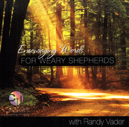 Encouraging Words For Weary Shepherds   -              By: Randy Vader