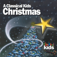 A Classical Kids Christmas CD   -
