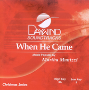 When He Came, Accompaniment CD   -              By: Martha Munizzi