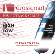It Pays To Pray, Accompaniment CD   -     By: Greater Vision