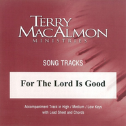 For The Lord Is Good, Accompaniment CD   -     By: Terry MacAlmon