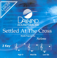 Settled At The Cross, Accompaniment CD   -     By: The Nelons