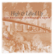 High & Lifted Up CD   -              By: The Brooklyn Tabernacle Choir