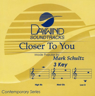 Closer To You, Accompaniment CD   -     By: Mark Schultz