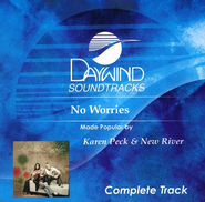 No Worries, Complete CD Tracks   -              By: Karen Peck & New River