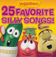 25 Favorite Silly Songs!   -              By: VeggieTales