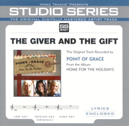 The Giver And The Gift - Low Key Performance Track w/o Background Vocals  [Music Download] -     By: Point of Grace