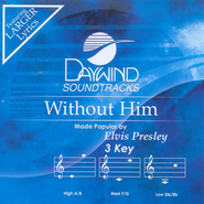 Without Him, Accompaniment CD   -              By: Elvis Presley