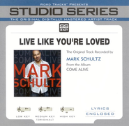 Live Like You're Loved, Accompaniment CD   -     By: Mark Schultz