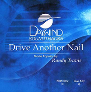 Drive Another Nail, Accompaniment CD   -     By: Randy Travis
