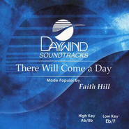 There Will Come A Day, Accompaniment CD   -     By: Faith Hill