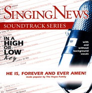 He Is, Forever And Ever Amen! Accompaniment CD   -     By: The Hayes Family