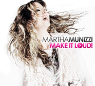 Make It Loud CD   -     By: Martha Munizzi