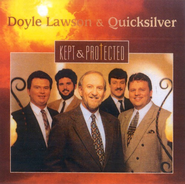 Kept and Protected CD   -     By: Doyle Lawson & Quicksilver