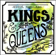 Kings & Queens   -              By: Eddie Kirkland