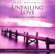 Unfailing Love: 20 Worship Songs of Comfort and Peace   -     By: Stan Whitmire
