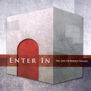 Enter In: The Lost UK Worship Sessions   -