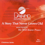 A Story That Never Grows Old, Accompaniment CD   -     By: We Will Know Peace