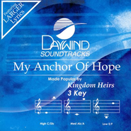 My Anchor of Hope, Accompaniment CD   -              By: The Kingdom Heirs