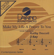 Make My Life A Prayer To You, Accompaniment CD   -     By: Kathy Troccoli