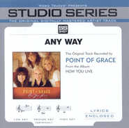 Any Way [Studio Series Performance Track]  [Music Download] -     By: Point of Grace