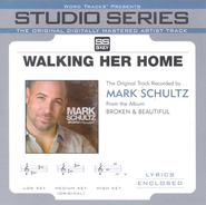 Walking Her Home - Medium key performance track w/ background vocals  [Music Download] -     By: Mark Schultz
