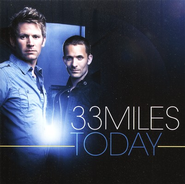 Today CD (with Bonus Christmas Album Believe)   -              By: 33 Miles