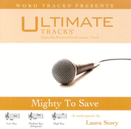 Mighty To Save - Low Key Performance Track w/o Background Vocals  [Music Download] -     By: Laura Story