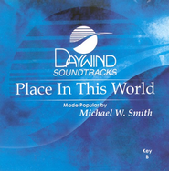 Place In This World, Accompaniment CD   -     By: Michael W. Smith
