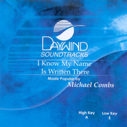 I Know My Name Is Written There, Accompaniment CD   -     By: Michael Combs