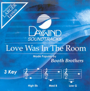 Love Was In The Room, Accompaniment CD   -     By: The Booth Brothers