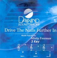 Drive The Nails Further In, Accompaniment CD   -     By: Misty Freeman