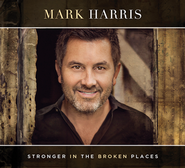 Stronger in the Broken Places   -     By: Mark Harris