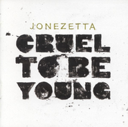 Cruel To Be Young  [Music Download] -     By: Jonezetta