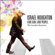 Love God, Love People (Digital Songbook)   -     By: Israel Houghton